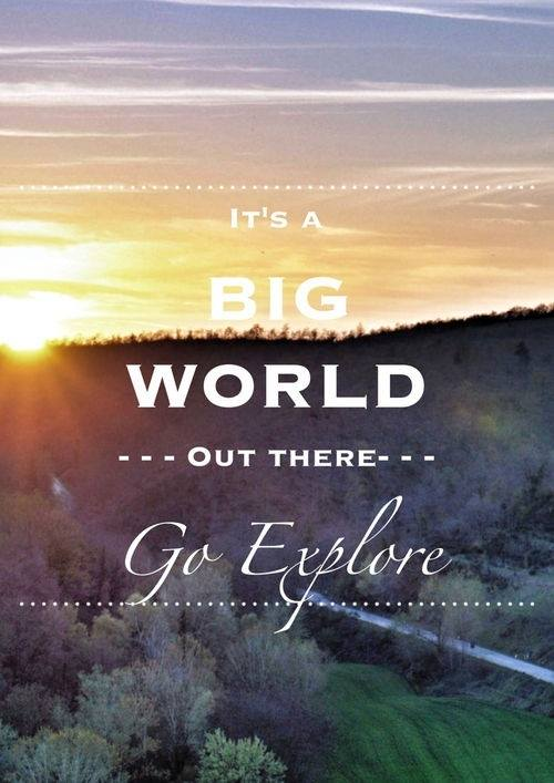 Go out and explore!