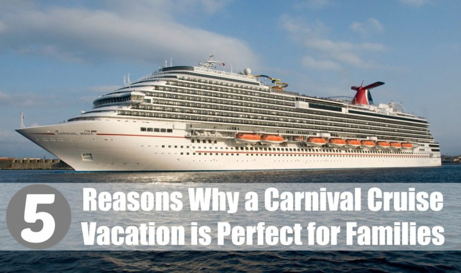 Why is a Carnival Cruise Lines vacation perfect for families?